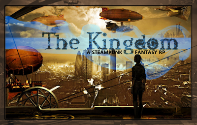The Kingdom: An Original Steampunk Fantasy RP