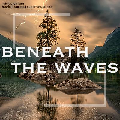 Beneath the Waves [Jcink Prem] Btwad1