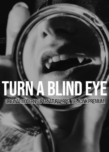 Turn a Blind Eye [Jcink Prem.] BEad