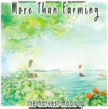 More Than Farming | the hm rp! MTFadv2_2