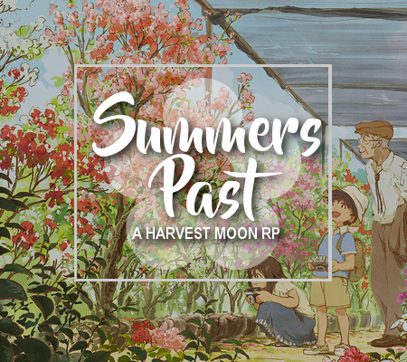 Summers Past - A Harvest Moon RP Spring