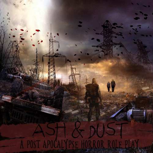 Ash & Dust[JCINK] 3.3.3 Post Apocalyptic Horror Salgraphic