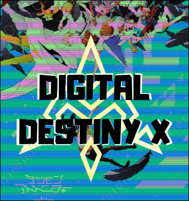 Digital Destiny X (AU Digimon RP) Ddx_ad