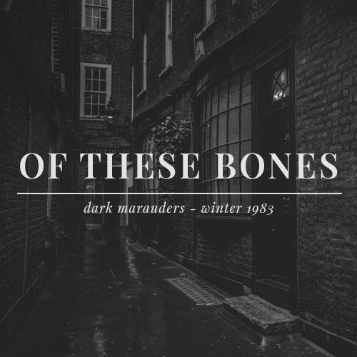of these bones | dark marauders / jcink Otb_image
