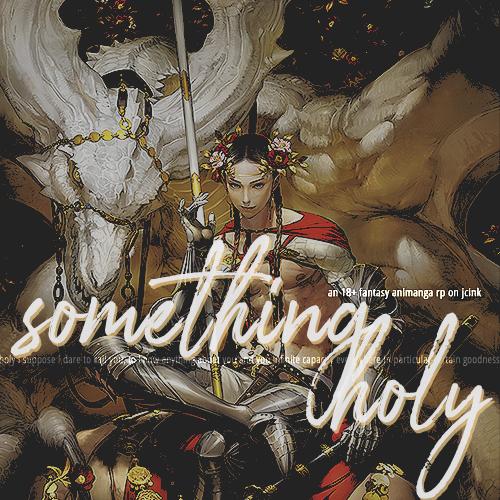 something holy [prem jcink] - dark fantasy animanga rp LB Av1