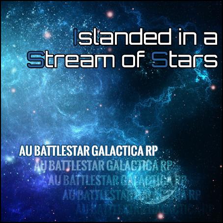 Islanded in a Stream of Stars [AU Battlestar Galactica RP] Iss_ad